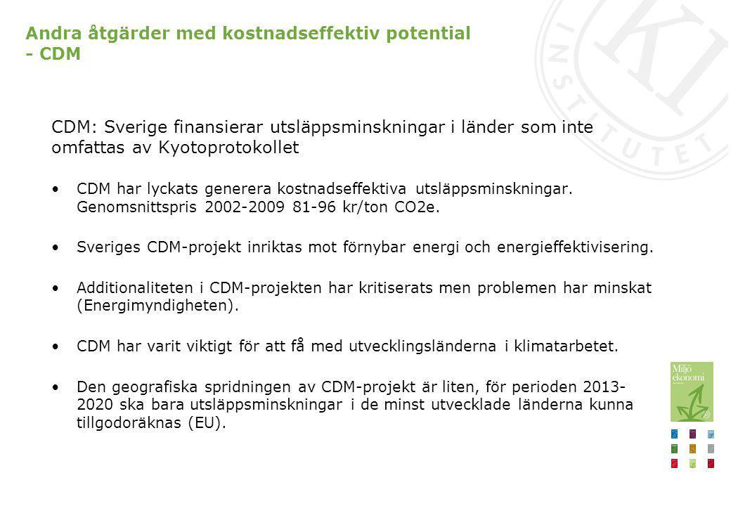 Andra åtgärder med kostnadseffektiv potential – skogen som kolsänka Åtgärder som binder kol i skog kan komplettera åtgärder som minskar utsläppen I Sverige är nettoupptaget (tillväxt-avgång) av växthusgaser stort Svenska utsläppsmålet för 2020 inkluderar inte upptag från skog Svårigheter att mäta upptag och utsläpp utgör ett problem för att inkludera skogsbruk i internationella överenskommelser Skogstillgångar innebär en positiv extern effekt som skogsägaren inte kompenseras för Åtgärder för ökat nettoupptag kan vara kostnadseffektiva, men ytterligare analyser behövs (20-280 kr/ton CO 2 )