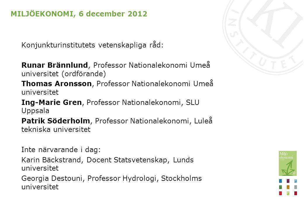 MILJÖEKONOMI, 6 december 2012 Eva Samakovlis, forskningschef Konjunkturinstitutet