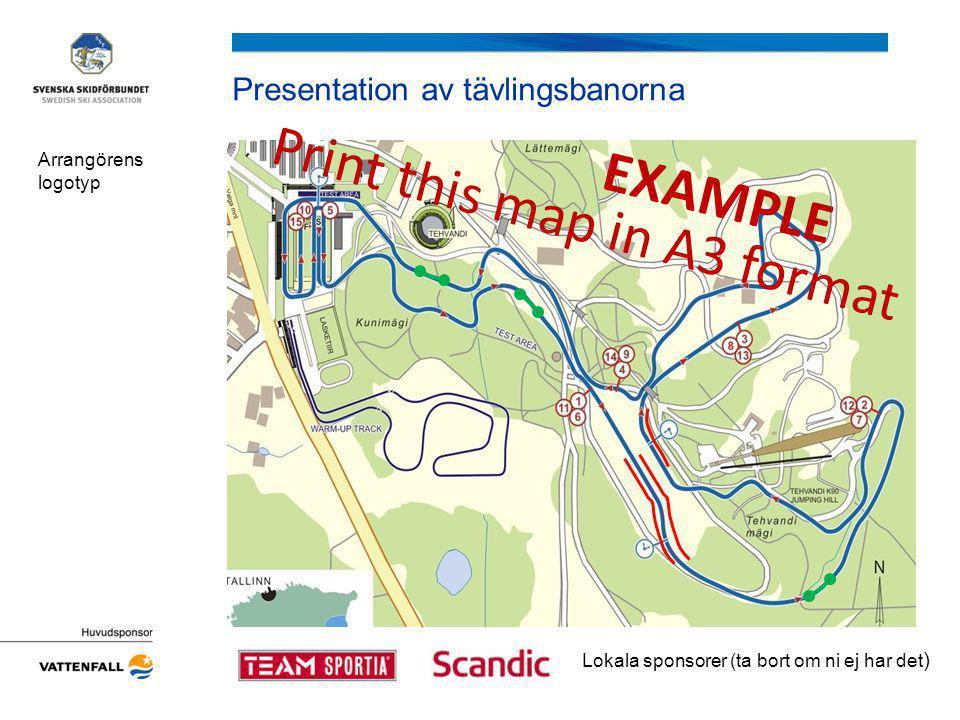 Skidtestning och uppvärmning Arrangörens logotyp EXAMPLE Print in A4 format Lokala sponsorer (ta bort om ni ej har det )
