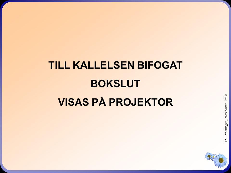 BRF Prästhagen, årsstämma 2005 För mer information, kontakta: Iréne Lander Landers.acc@chello.se Petter Brolin Petter.brolin@ombildning.se