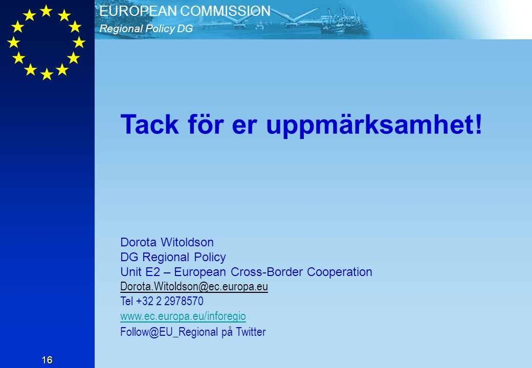 Regional Policy DG EUROPEAN COMMISSION 17 Ytterligare information