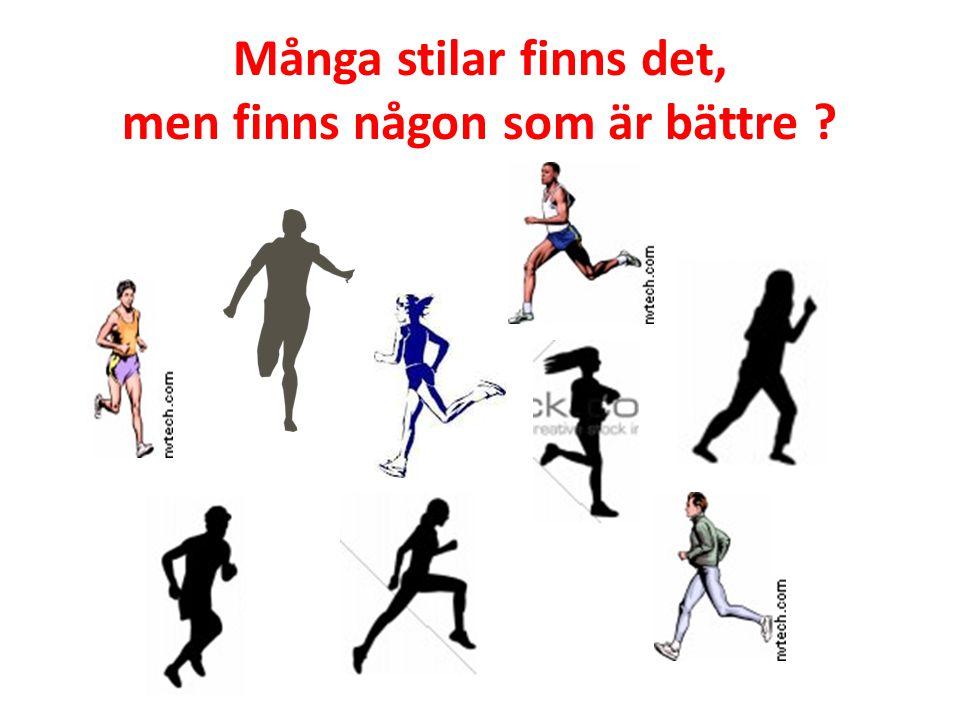 Ditt naturliga löpsteg Intränat i 14-20 år – Det du har det har du – men du kan lära ditt muskelminne med kontinuerlig träning Jämför golfsvingen, bowlingkastet, simläget Felaktigheter kan göra dig – Mindre snabb – mindre uthållig – kan ge värk och skador