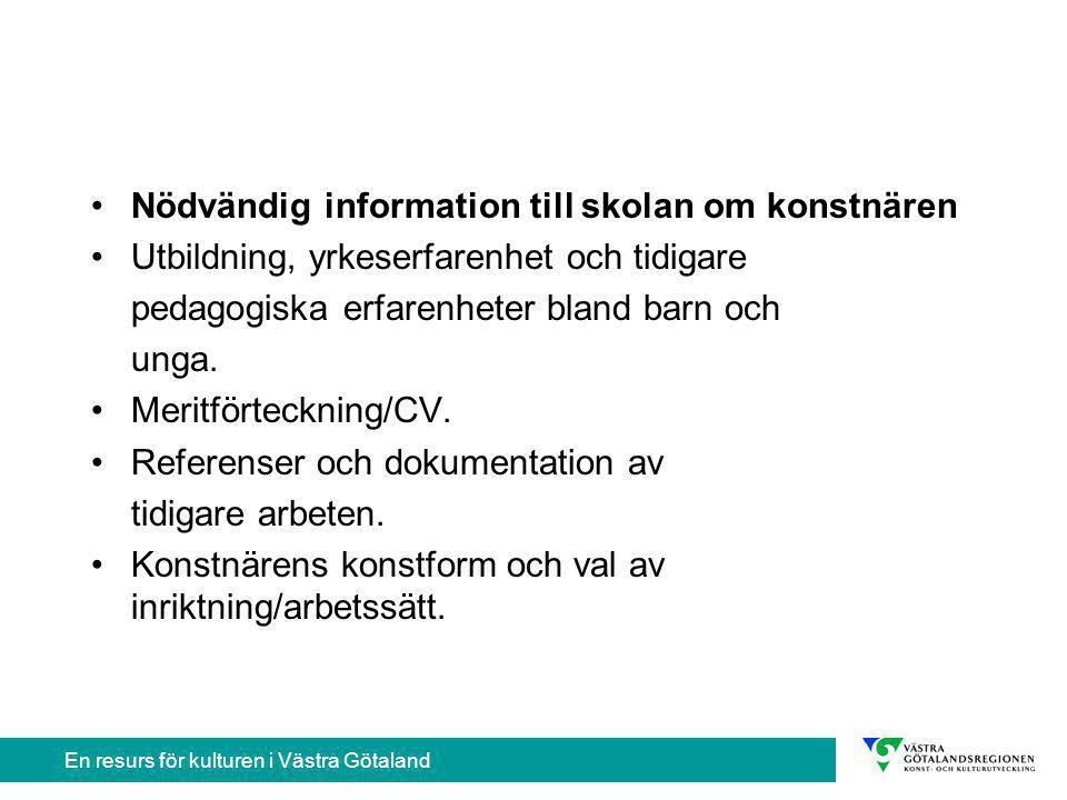 En resurs för kulturen i Västra Götaland Förmågor och metoder konstnären kan tillföra undervisningen i skolan.
