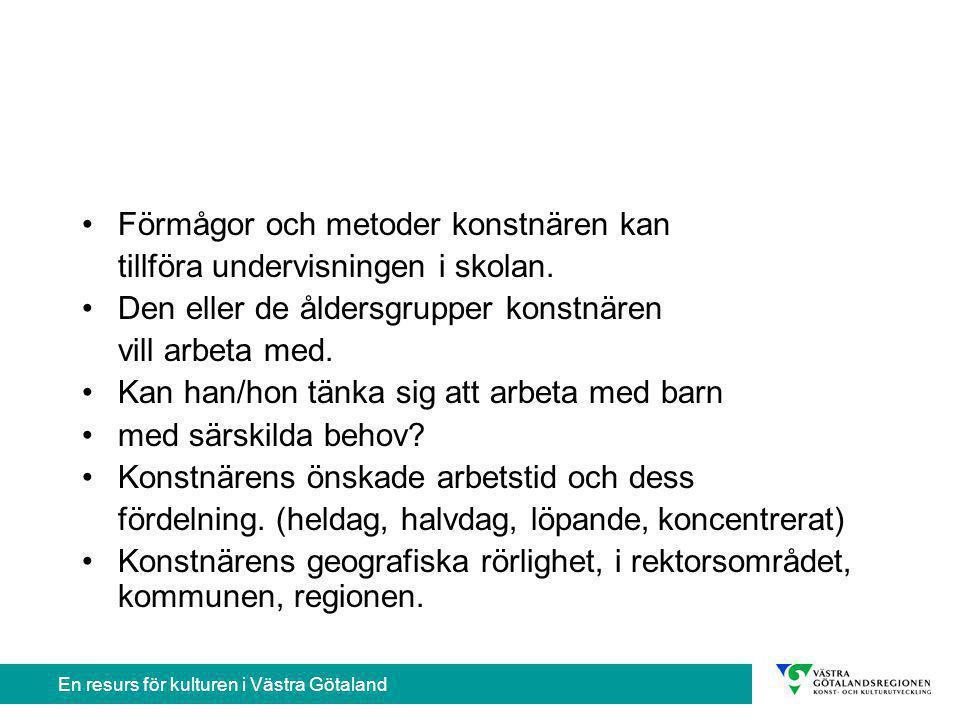En resurs för kulturen i Västra Götaland Konstnärens arvode.