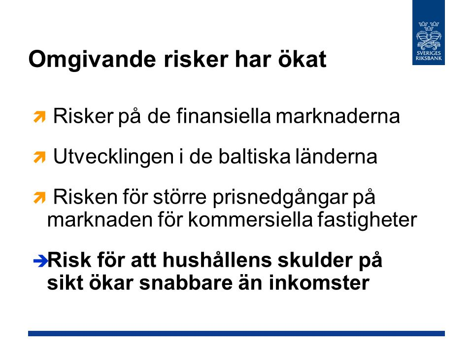 Hushållens skulder stiger långsammare Årlig procentuell förändring Diagram 2:3 Källa: Riksbanken