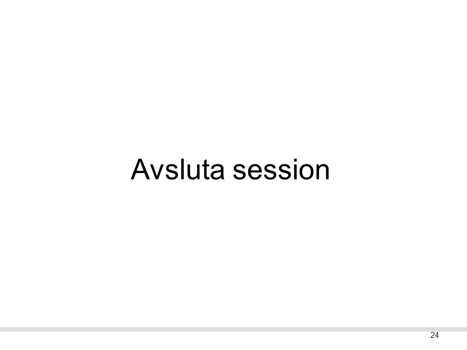 24 Avsluta session