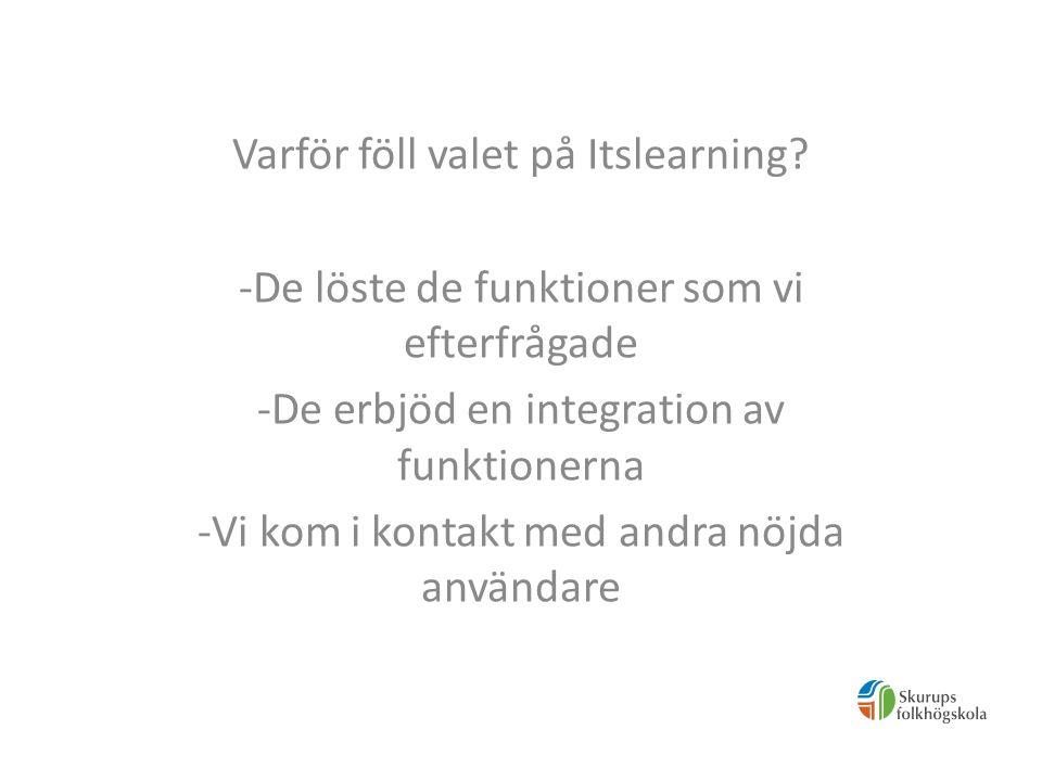 Implementering Beslut juni 2013 Allmän linje, Skrivpedagogen och Skrivtvåan sjösatte Itslearning i augusti 2013 Val mellan standardisering och enhetlighet eller en gemensam ram