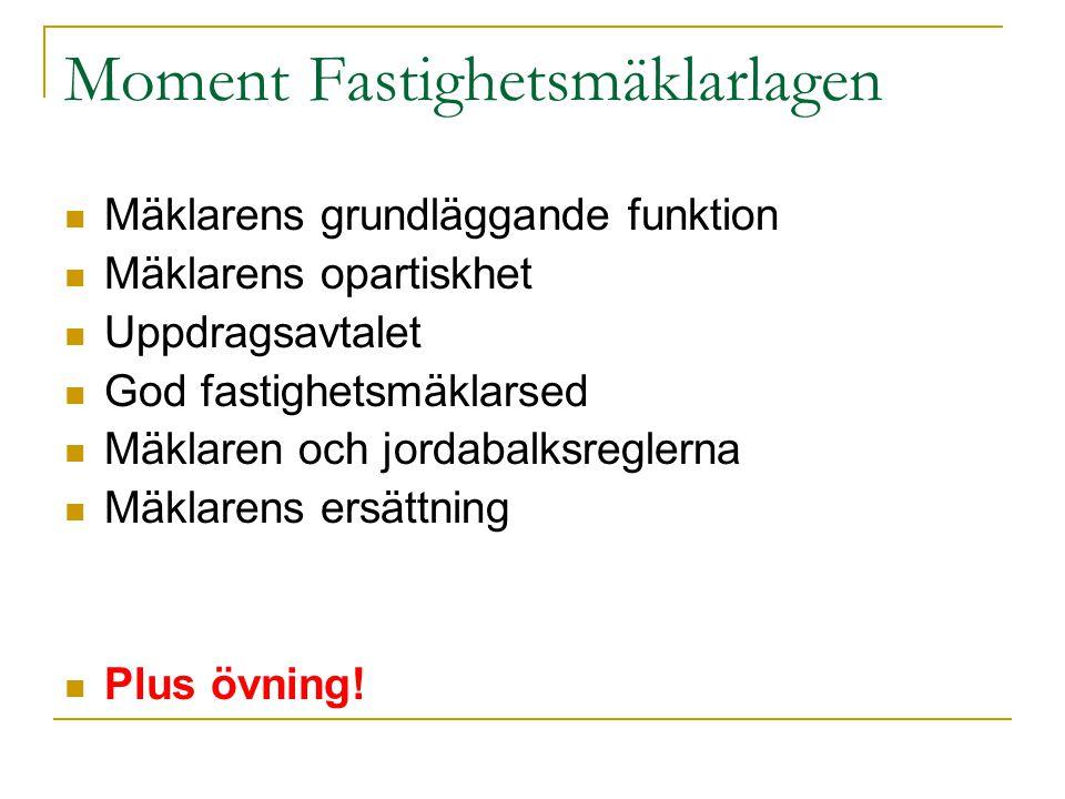 Mäklarens grundläggande funktion Inledning Förmedling i Sverige och internationellt Reglerat yrke Mäklarens rättsliga ställning