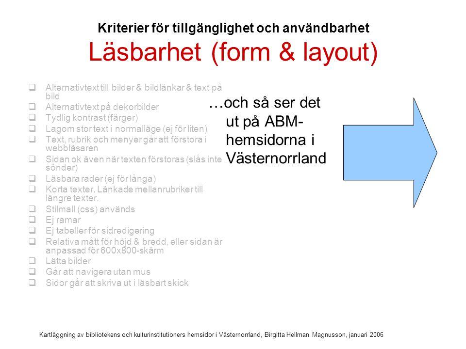 Kartläggning av bibliotekens och kulturinstitutioners hemsidor i Västernorrland, Birgitta Hellman Magnusson, januari 2006 Läsbarhet (form & layout)