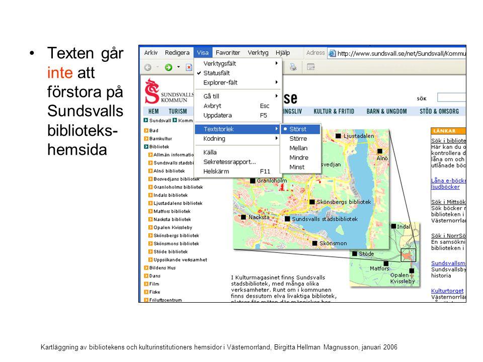 Kartläggning av bibliotekens och kulturinstitutioners hemsidor i Västernorrland, Birgitta Hellman Magnusson, januari 2006 I stilmallen har text och rubriker angetts med fasta pixeltal (font-size: 10px)