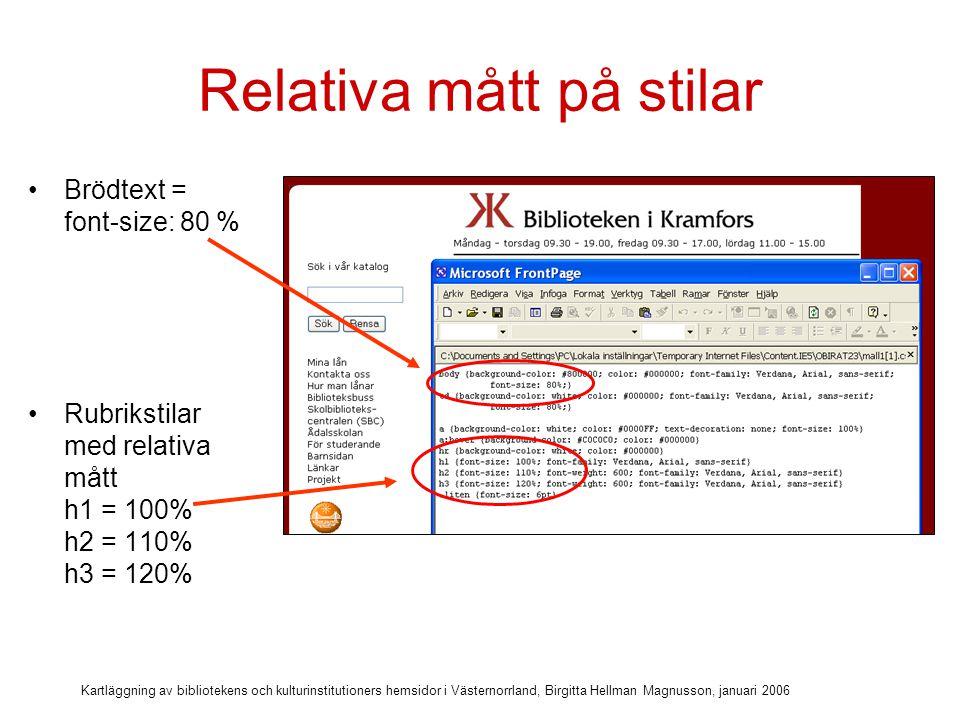 Kartläggning av bibliotekens och kulturinstitutioners hemsidor i Västernorrland, Birgitta Hellman Magnusson, januari 2006 Texten går att förstora i webbläsaren