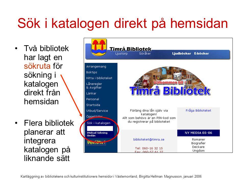 Kartläggning av bibliotekens och kulturinstitutioners hemsidor i Västernorrland, Birgitta Hellman Magnusson, januari 2006 Sökruta till katalogen på Sambiblioteket nya hemsida