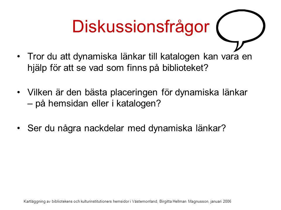 Kartläggning av bibliotekens och kulturinstitutioners hemsidor i Västernorrland, Birgitta Hellman Magnusson, januari 2006 Nya fönster och title-text