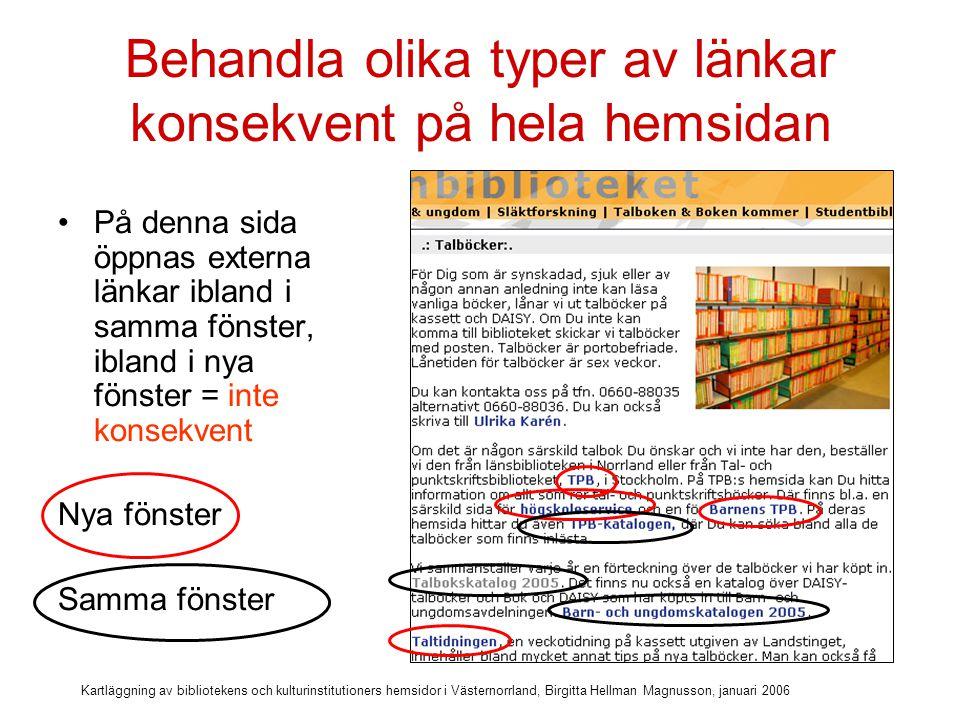 Kartläggning av bibliotekens och kulturinstitutioners hemsidor i Västernorrland, Birgitta Hellman Magnusson, januari 2006 Översikt finns bara på en hemsida