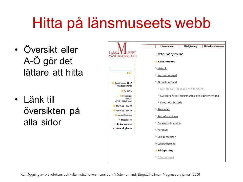 Kartläggning av bibliotekens och kulturinstitutioners hemsidor i Västernorrland, Birgitta Hellman Magnusson, januari 2006 Diskussionsfrågor Ska alla externa länkar öppnas i nya fönster.