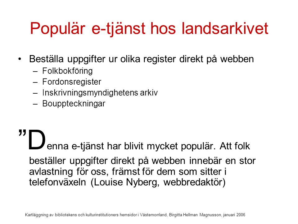 Kartläggning av bibliotekens och kulturinstitutioners hemsidor i Västernorrland, Birgitta Hellman Magnusson, januari 2006 24-timmarstrappan
