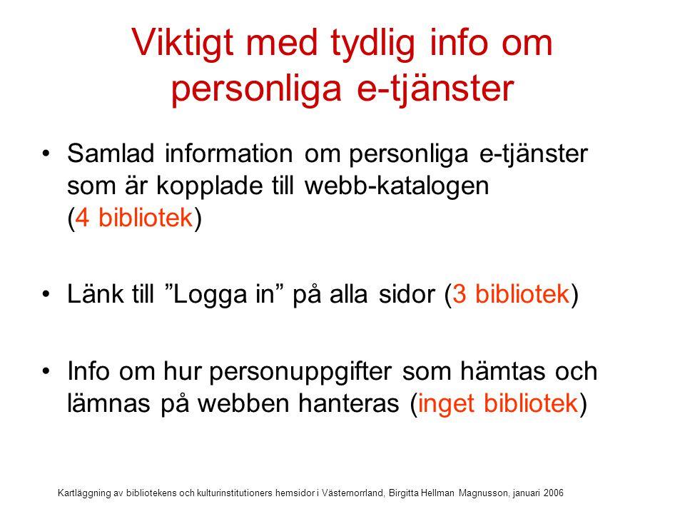 Kartläggning av bibliotekens och kulturinstitutioners hemsidor i Västernorrland, Birgitta Hellman Magnusson, januari 2006 Vår katalog hemifrån