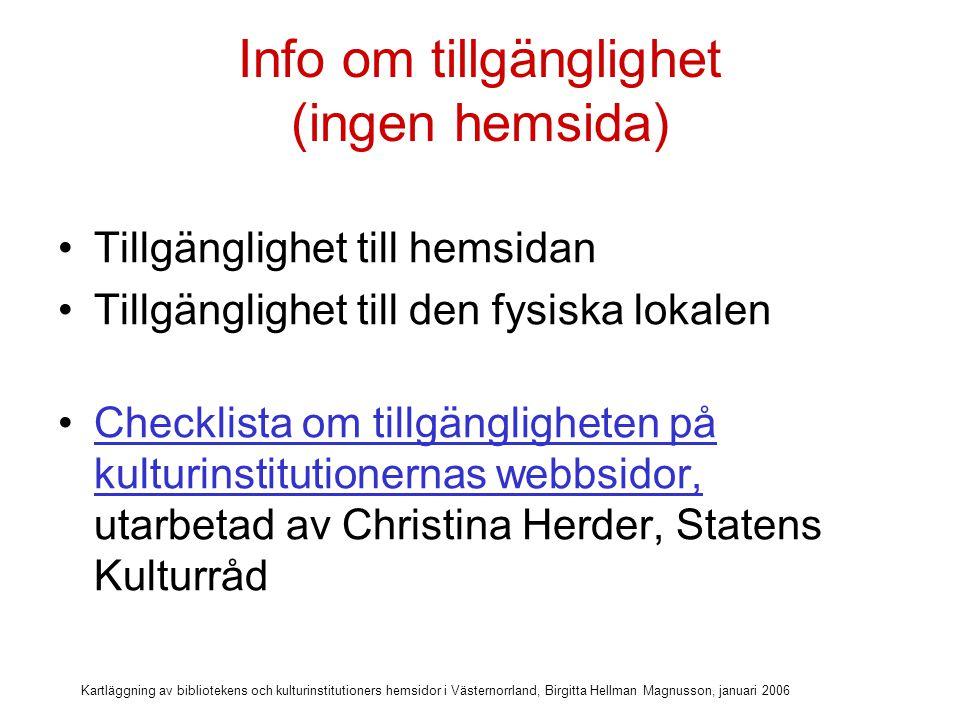 Kartläggning av bibliotekens och kulturinstitutioners hemsidor i Västernorrland, Birgitta Hellman Magnusson, januari 2006 Info om tillgänglighet Norrköpings stadsbibliotek