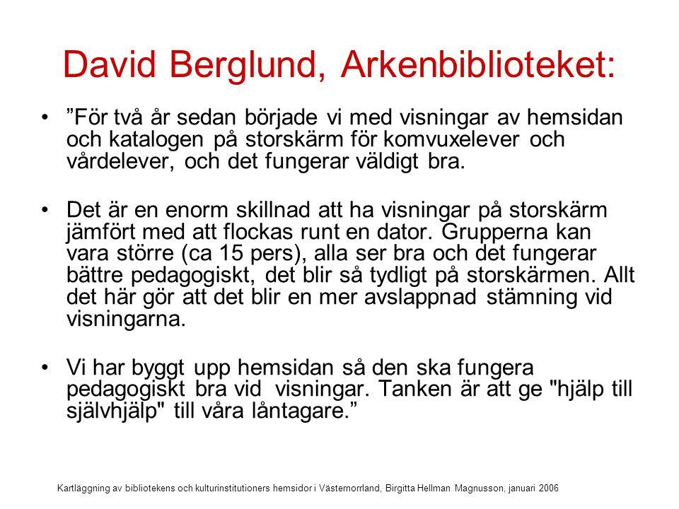 Kartläggning av bibliotekens och kulturinstitutioners hemsidor i Västernorrland, Birgitta Hellman Magnusson, januari 2006 Behörighet till hemsidan Nästan alla (9) har egen behörighet till hemsidan, och uppdaterar alltså själva, utan mellanhänder.