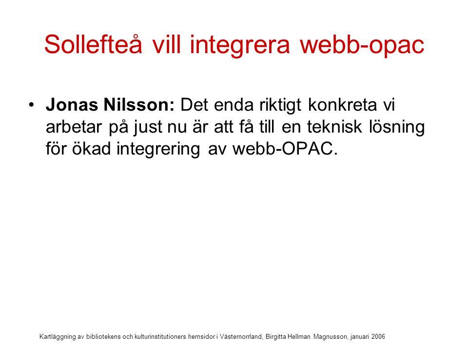 Kartläggning av bibliotekens och kulturinstitutioners hemsidor i Västernorrland, Birgitta Hellman Magnusson, januari 2006 Sundsvall satsar på tillgänglighet Karin Westberg: Vi har planer på att göra en sida för invandrare och ev.