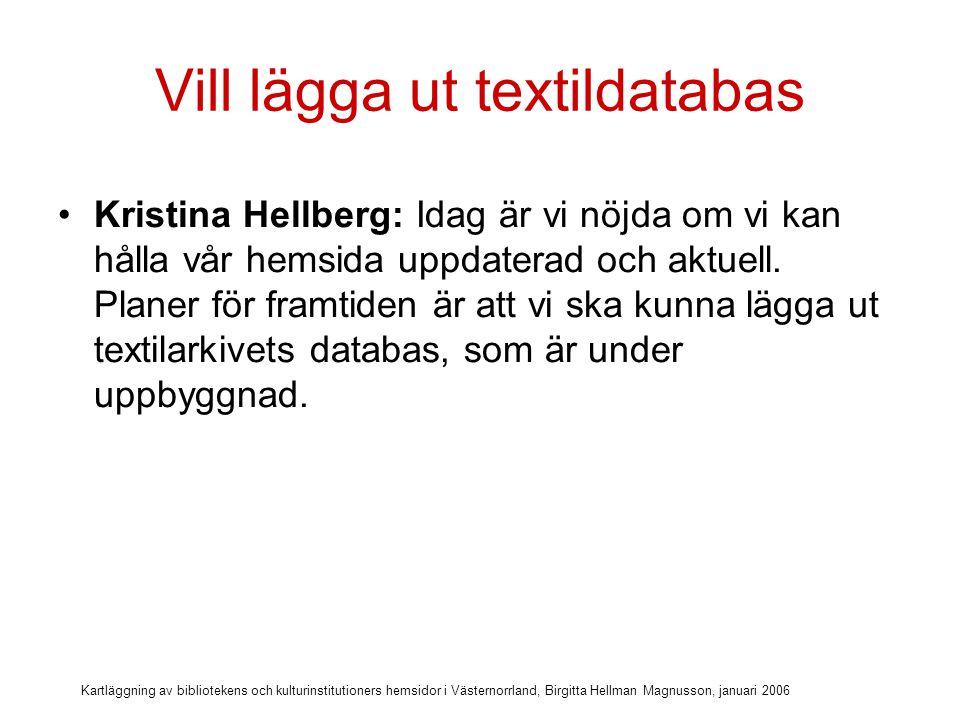 Kartläggning av bibliotekens och kulturinstitutioners hemsidor i Västernorrland, Birgitta Hellman Magnusson, januari 2006 Mål på kort och lång sikt
