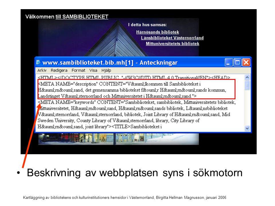 Kartläggning av bibliotekens och kulturinstitutioners hemsidor i Västernorrland, Birgitta Hellman Magnusson, januari 2006 Sökord även på engelska