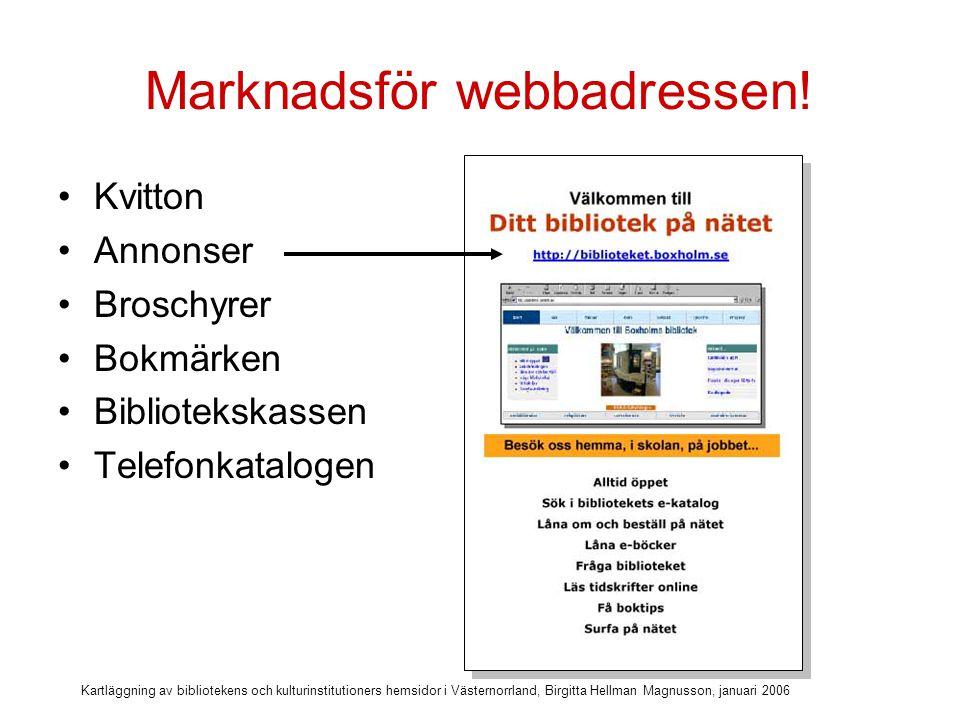 Kartläggning av bibliotekens och kulturinstitutioners hemsidor i Västernorrland, Birgitta Hellman Magnusson, januari 2006 Två länkas från kommunens startsida