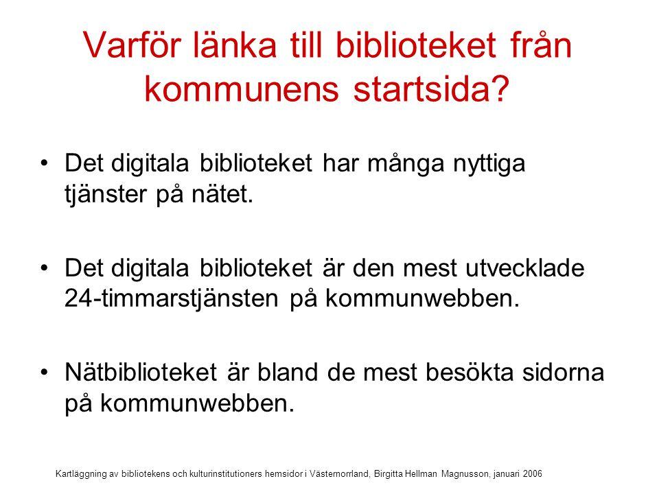 Kartläggning av bibliotekens och kulturinstitutioners hemsidor i Västernorrland, Birgitta Hellman Magnusson, januari 2006 Ånge bibliotek ensam om att synas på kommunens startsida