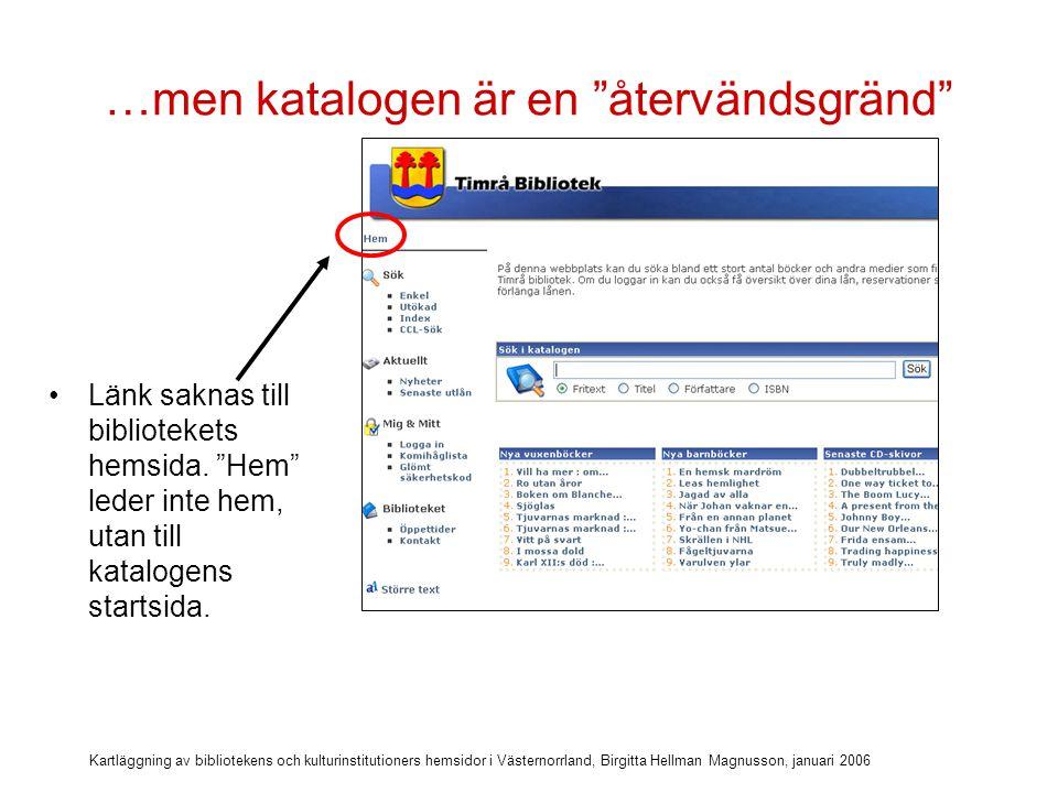 Kartläggning av bibliotekens och kulturinstitutioners hemsidor i Västernorrland, Birgitta Hellman Magnusson, januari 2006 Länk från andra aktörer