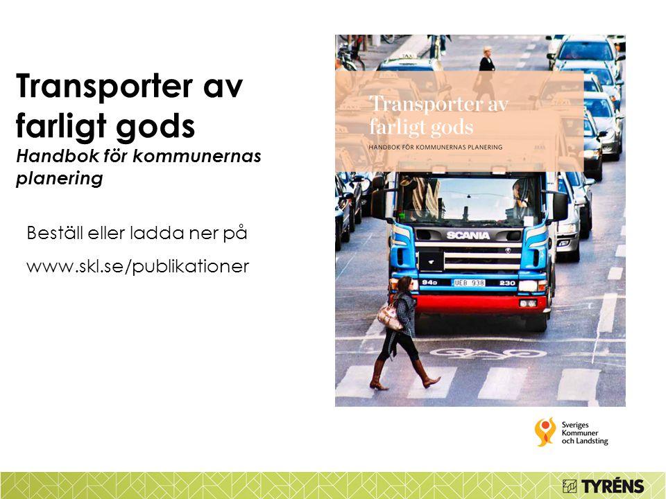 Handbokens innehåll  Ökad kunskap kring transport av farligt gods  Ökad kunskap kring hanteringen av frågan i samhällsplaneringen  Attraktiv utformning av riskreducerande åtgärder