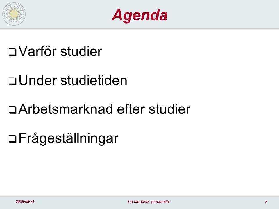 32008-08-21En students perspektiv Varför studier.1/2 1.