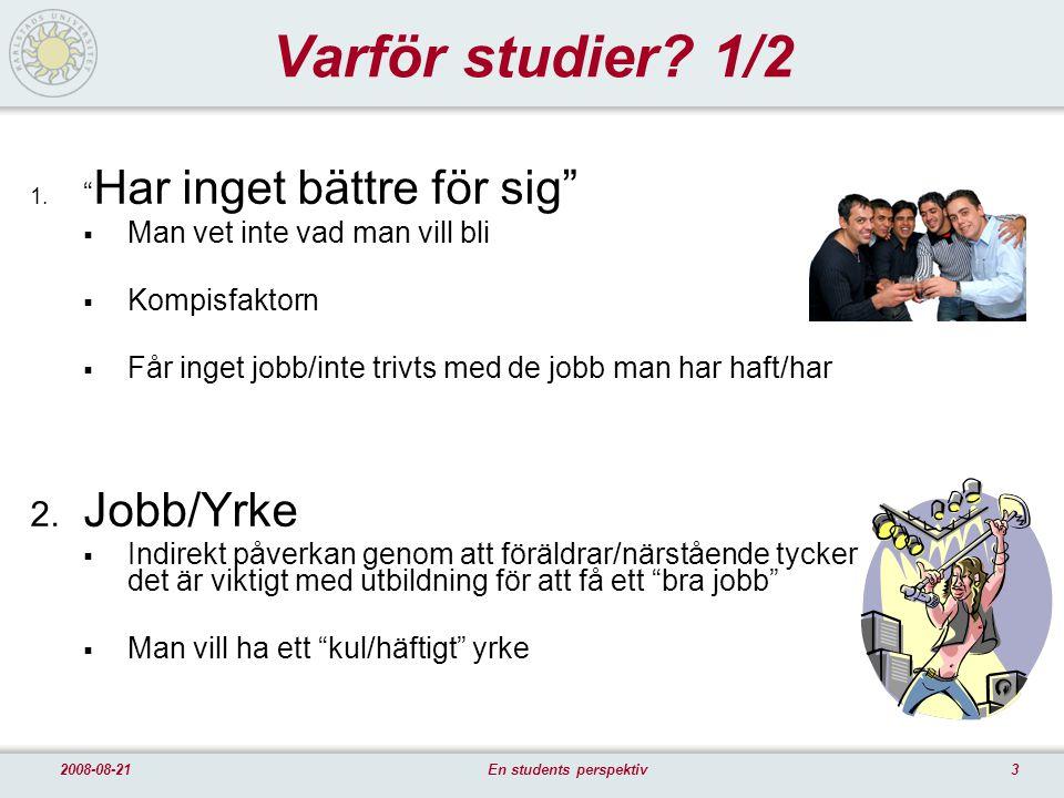 42008-08-21En students perspektiv Varför studier.2/2 3.
