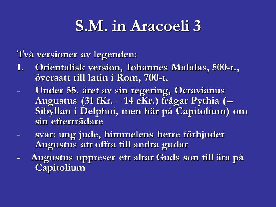 S.M.in Aracoeli 4 2. västliga versionen: först förekommer i MUR2.