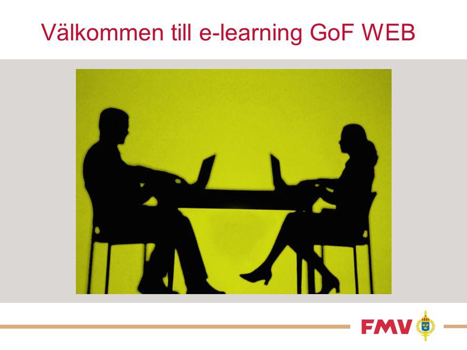  E-learning för GoF WEB består av denna PP-presentation samt 2 st.