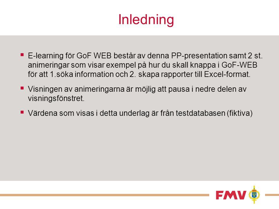 Bakgrund  FREJ88 ersätts av GoF WEB för presentation av Grund- och Förvaltningsdata.