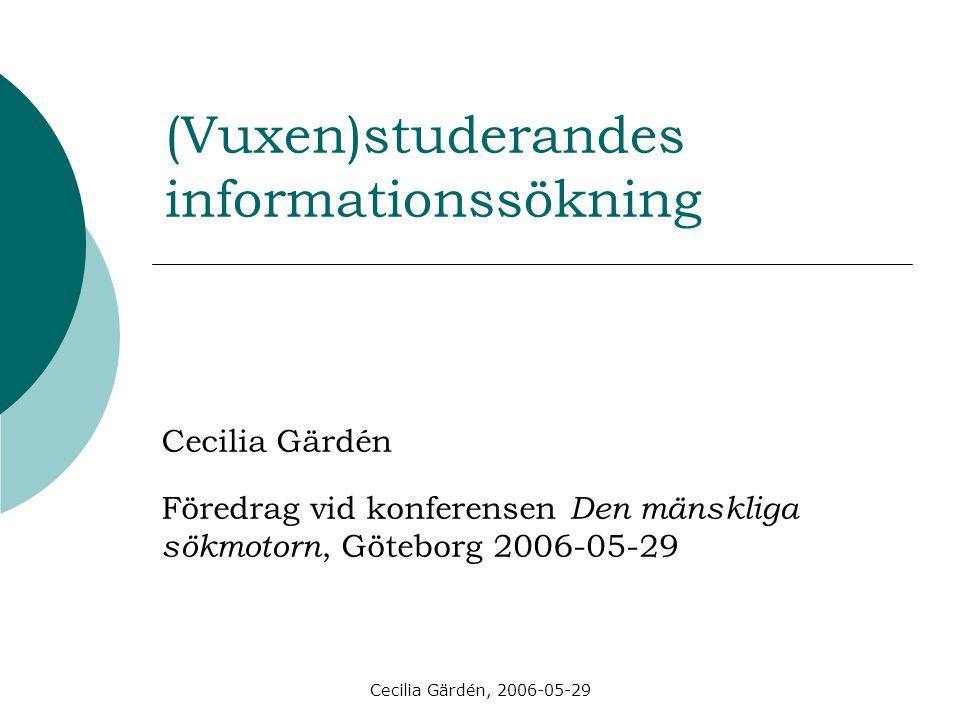 Cecilia Gärdén, 2006-05-29 Varför söker studerande information.