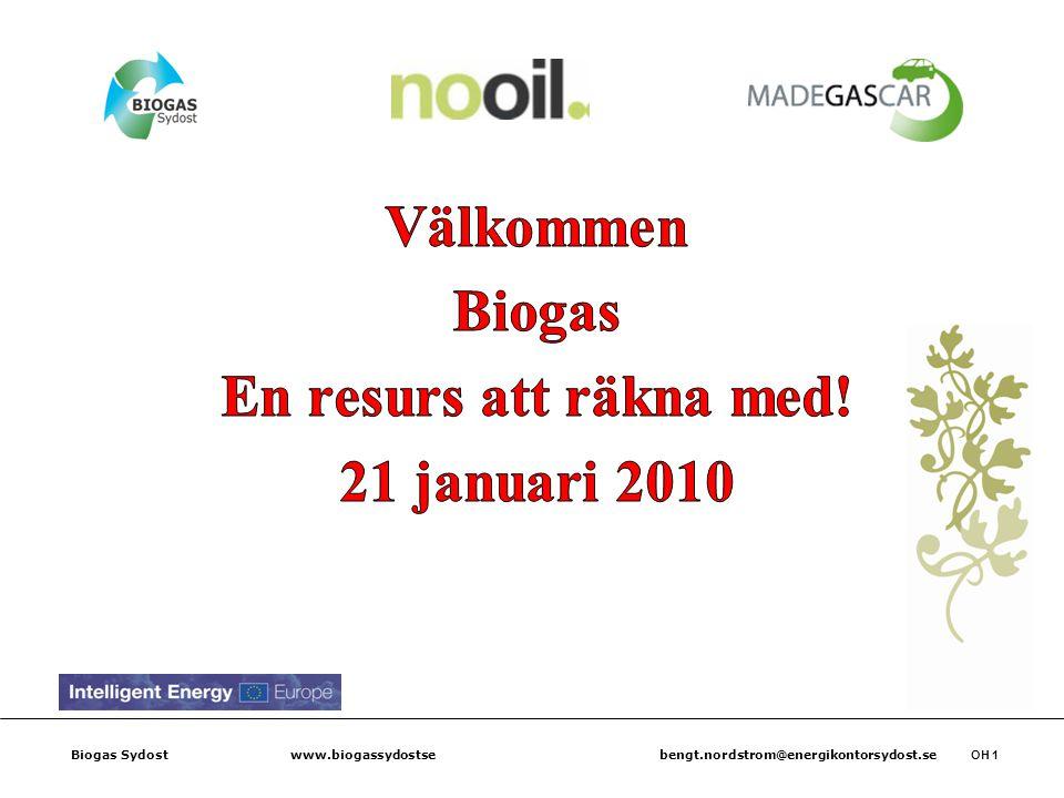 Biogas Sydost www.biogassydostse bengt.nordstrom@energikontorsydost.se OH 2