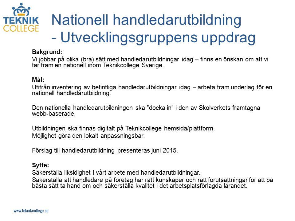 Nationell handledarutbildning - förstudie hösten 2014 Förstudie hösten 2014 –Mål/vad vill vi uppnå med handledarutbildningen.