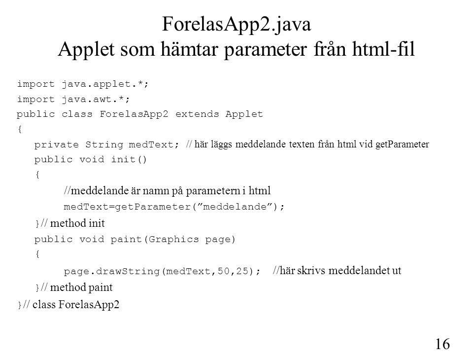 17 ForelasApp2.html En enkel Applet Here is the output of my program: