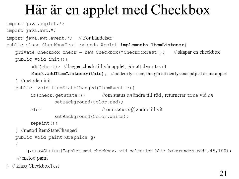 22 Här är html filen för CheckboxTest Applet App1 En strunt applet