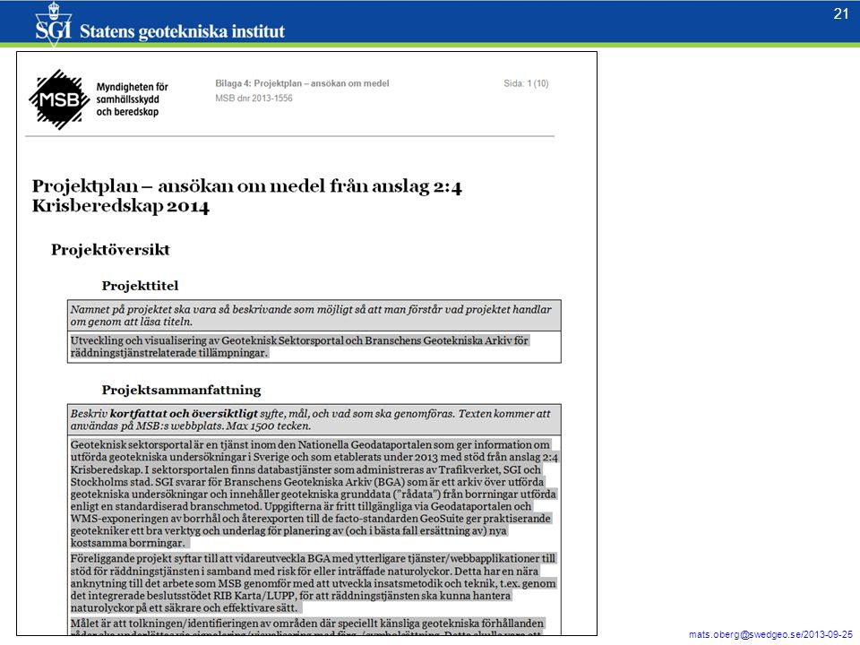 22 mats.oberg@swedgeo.se/2013-09-25 22 Klassad max_sensitivitet, borrhål från BGA, geotekniska undersökningsområden från GSP, jordlagerföljder från SGU.