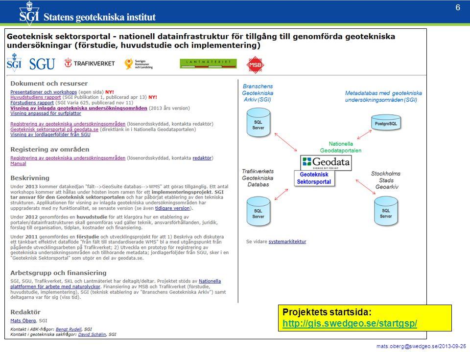 7 mats.oberg@swedgeo.se/2013-09-25 7 Geotekniska undersökningsområden Geodata.se – Geoteknisk sektorsportal är några tematiska WMS-er av hundratals andra från svenska myndigheter och dataleverantörer GeoSuite-projekt med korrektplansymbol, profilritning samt ev.