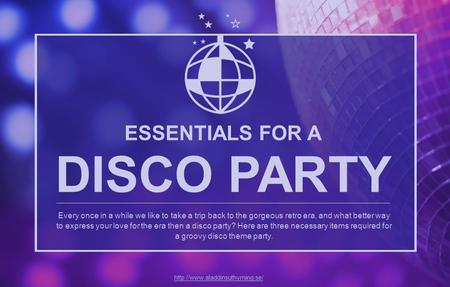 ESSENTIALS FOR A DISCO PARTY Every once in a while we like to take a trip back to the gorgeous retro era, and what better way to express your love for.
