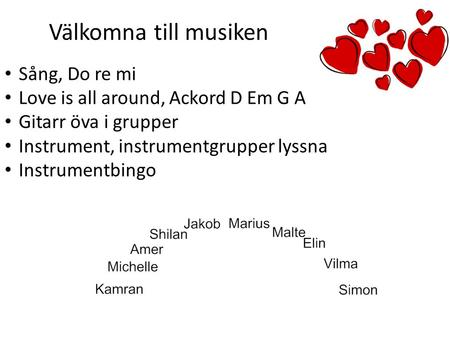 Sång, Do re mi Love is all around, Ackord D Em G A Gitarr öva i grupper Instrument, instrumentgrupper lyssna Instrumentbingo Välkomna till musiken.