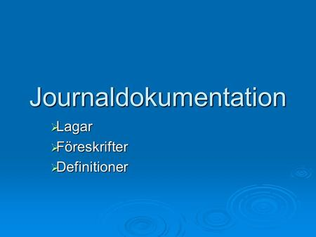 Journaldokumentation  Lagar  Föreskrifter  Definitioner.