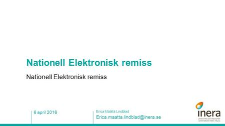Nationell Elektronisk remiss Erica Määttä Lindblad 6 april 2016.