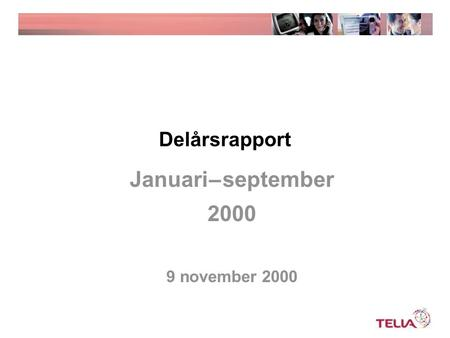 Delårsrapport Januari – september 2000 9 november 2000.