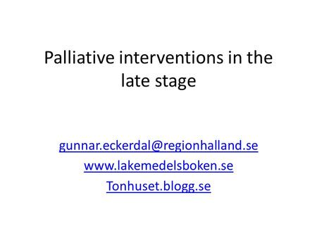 Palliative interventions in the late stage  Tonhuset.blogg.se.