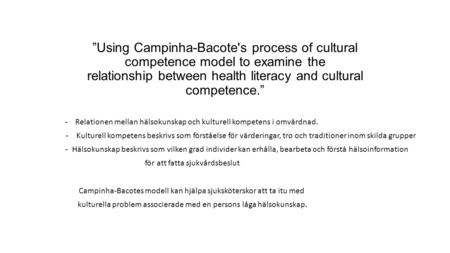 """Using Campinha-Bacote's process of cultural competence model to examine the relationship between health literacy and cultural competence."" - Relationen."