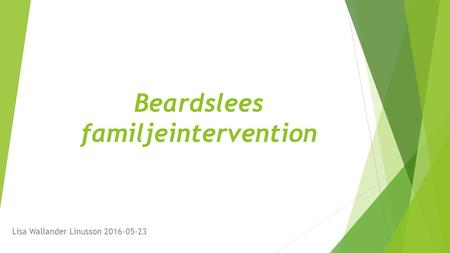 Beardslees familjeintervention Lisa Wallander Linusson 2016-05-23.